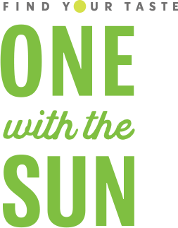 FIND YOUR TASTE, ONE WITH THE SUN
